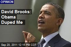 David Brooks: Obama Duped Me