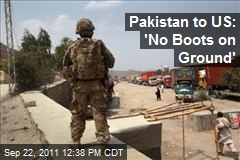 Pakistan to US: 'No Boots on Ground'