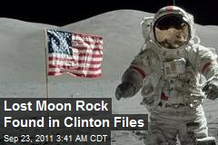 Lost Moon Rock Found in Clinton Files
