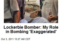 Lockerbie Bomber: My Role in Bombing 'Exaggerated'