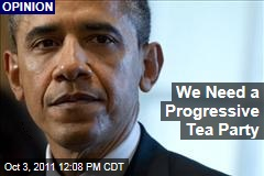 EJ Dionne: President Obama Needs a Progressive Tea Party