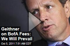 Timothy Geithner Slams Bank of America's New Debit Card Fee