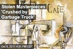 Stolen Art by Picasso, Matisse 'Crushed by Garbage Truck'