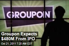 Groupon Lowers Expectations for IPO Proceeds to $480M