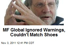 MF Global Ignored Warnings, Couldn't Match Shoes