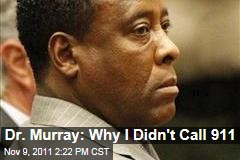 Conrad Murray: Why I Didn't Call 911 for Michael Jackson
