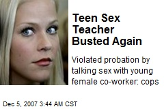 Teen Sex Teacher Busted Again