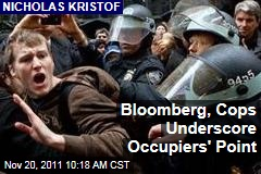Nicholas Kristof: Michael Bloomberg and Cops Underscore Occupy Wall Street's Point
