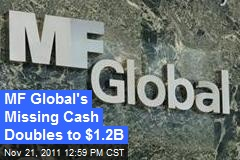 MF Global's Missing Cash Doubles to $1.2B