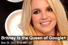 Britney Spears Claims Top Spot on Google+