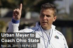 Urban Meyer to Coach Ohio State