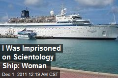 I Was Imprisoned on Scientology Ship: Woman