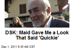 DSK: Maid Gave Me a Look That Said 'Quickie'