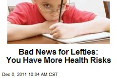 Bad News for Lefties: You Have More Health Risks