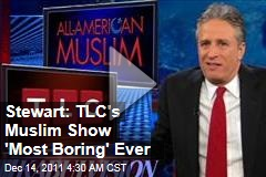 Jon Stewart Stunned by Lowe's 'All American Muslim' Boycott ('Daily Show' Video)