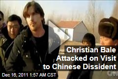 Christian Bale Attacked on Visit to Chinese Dissident Chen Guangcheng