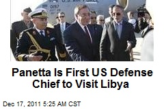 Panetta Is First US Defense Chief to Visit Libya