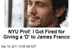 NYU Professor Jose Angel Santana Says School Fired Him Because He Gave James Franco a D Grade