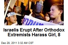 Israelis Erupt After Orthodox Extremists Harass Girl, 8