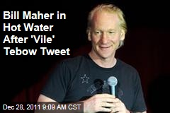Bill Maher in Hot Water After 'Vile' Tim Tebow Tweet