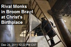 Rival Monks in Broom Brawl at Christ's Birthplace