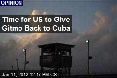 Time for US to Give Gitmo Back to Cuba