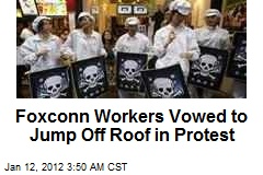 150 Foxconn Workers Vow to Jump Off Roof in Protest