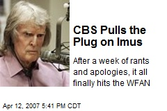 CBS Pulls the Plug on Imus