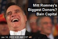 Mitt Romney's Biggest Donors? Bain Capital