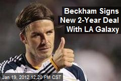 Beckham Signs New 2-Year Deal With LA Galaxy