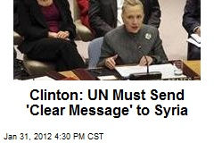 Clinton: UN Must Send 'Clear Message' to Syria