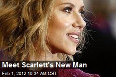 Meet Scarlett's New Man