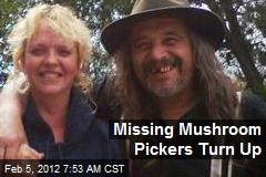 Missing Mushroom Pickers Turn Up