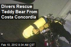 Divers Rescue Teddy Bear From Costa Concordia