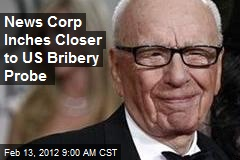 News Corp Inches Closer to US Bribery Probe