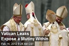 Vatican Leaks Expose a Mutiny Within