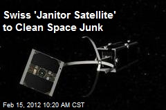 Swiss 'Janitor Satellite' to Clean Space Junk