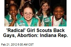 GOP Rep: 'Radical' Girl Scouts Back Gays, Abortion