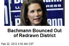 Bachmann Bounced Out of Redrawn District