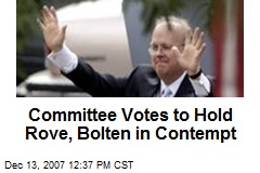 Committee Votes to Hold Rove, Bolten in Contempt