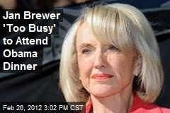 Jan Brewer 'Too Busy' to Attend Obama Dinner