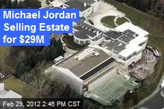 Michael Jordan Selling Estate for $29M
