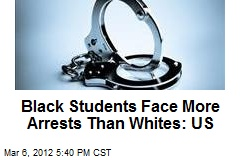 Black Students Face More Arrests Than Whites: US