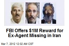 FBI Offers $1M Reward for Ex-Agent Missing in Iran