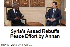 Syria's Assad Rebuffs Peace Effort by Annan