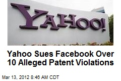 Yahoo Sues Facebook Over 10 Alleged Patent Violations