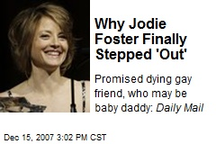 Why Jodie Foster Finally Stepped 'Out'