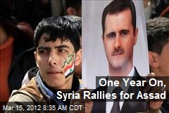 One Year On, Syria Rallies for Assad