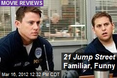 21 Jump Street Familiar, Funny