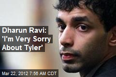 Dharun Ravi: 'I'm Very Sorry About Tyler'